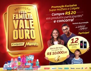 Promoção Colgate Supermercados Super Muffato 2017 Essa Família Vale Ouro