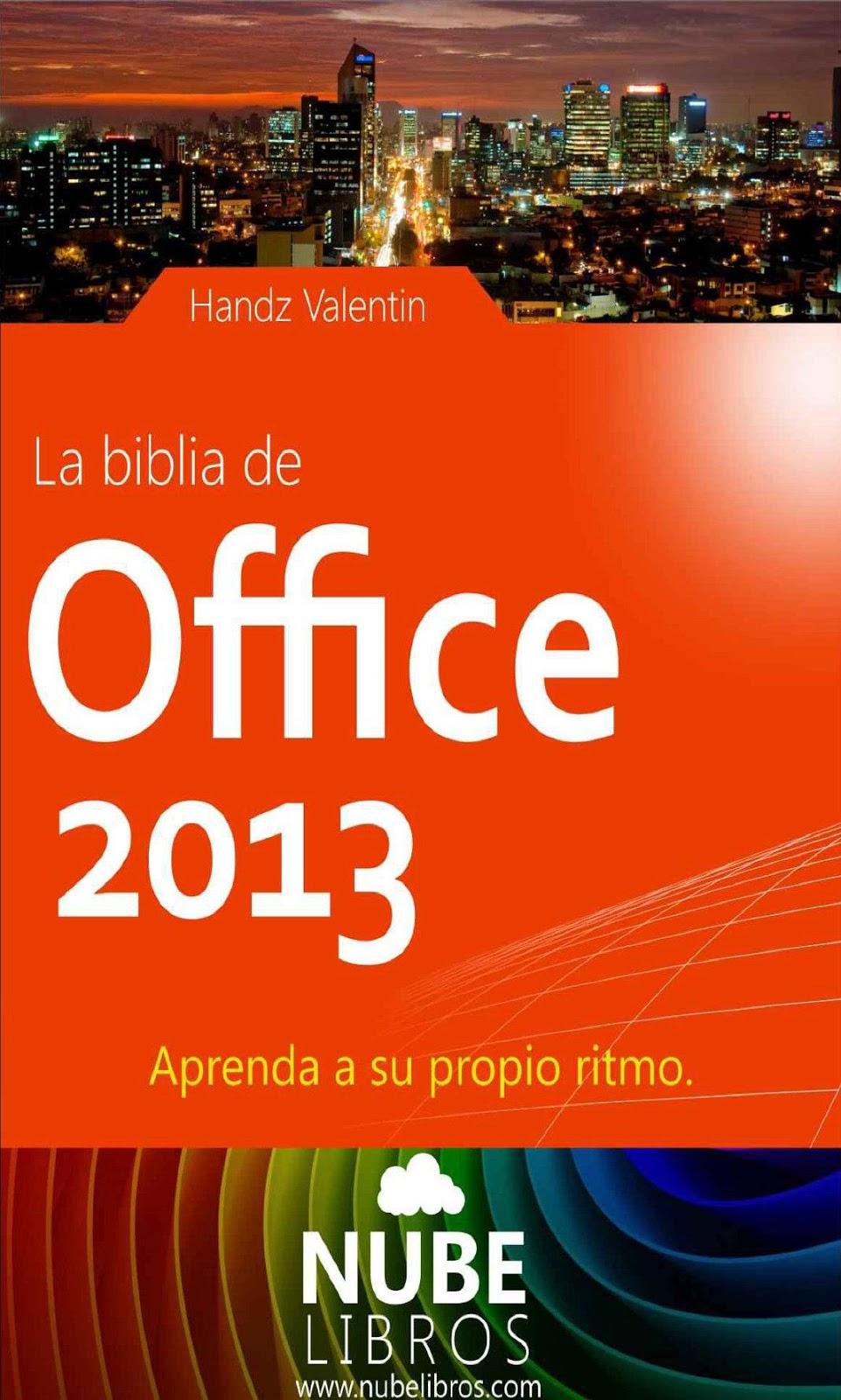 La biblia Office 2013: Aprenda a su propio ritmo