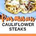Parmesan Cauliflower Steaks