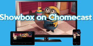 showbox on chromecast