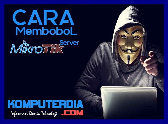 Cara membobol mikrotik server di windows terbaru
