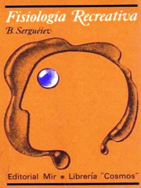 Fisiología Recreativa – B. Sergueiev