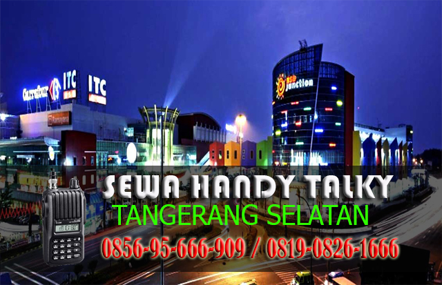 Pusat Sewa HT Pusat Sewa Tangerang Selatan Pusat Rental Handy Talky