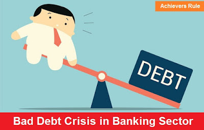 Bad Debt Crisis in Banking Sector of India