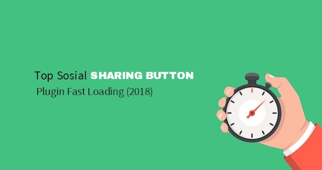 Top Sosial Sharing Buttons Plugin Fast Loading (2018)