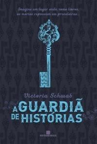 Memórias guardadas e revividas (A Guardiã de Histórias #1, Victoria Schwab)