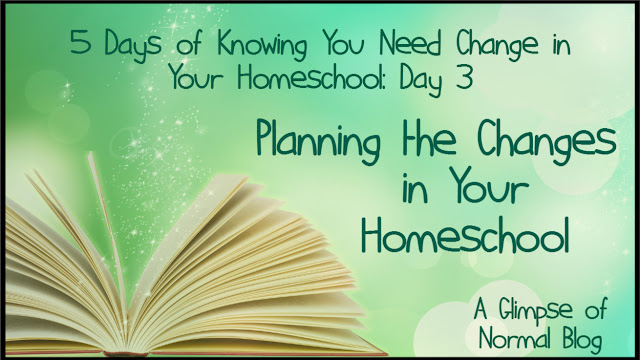 5 Days of Knowing You Need Change in Your Homeschool: Day 3, A Glimpse of Normal Blog