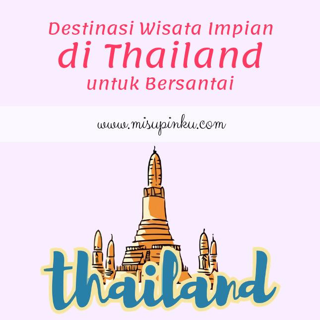 destinasi wisata impian di thailand untuk bersantai