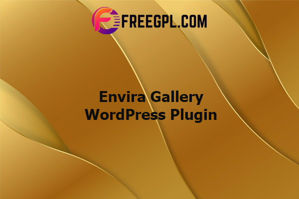 Envira Gallery WordPress Plugin Nulled Download Free