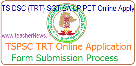 TS DSC {TRT} SGT SA LP PET Online Application Form Submission @tspsc.gov.in