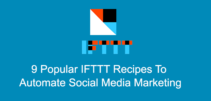 9 Popular IFTTT Recipes To Automate Social Media Marketing : eAskme
