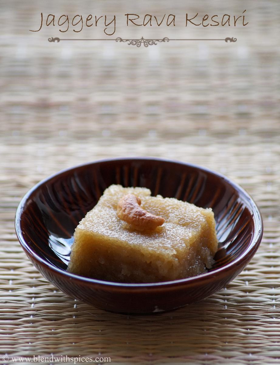 jaggery rava kesari, how to make jaggery rava kesari