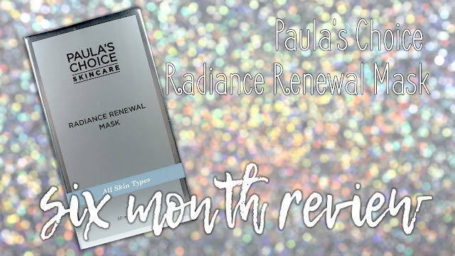 Paula's Choice Radiance Renewal Mask | Six Month Review