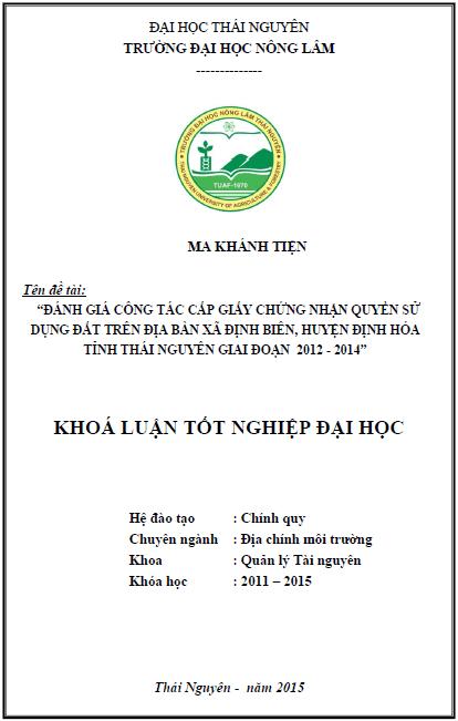 Đánh giá công tác cấp giấy chứng nhận quyền sử dụng đất trên địa bàn xã Định Biên huyện Định Hóa tỉnh Thái Nguyên giai đoạn 2012-2014