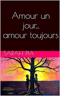 Amour Un Jour...Amour Toujours de Sarah Pia PDF
