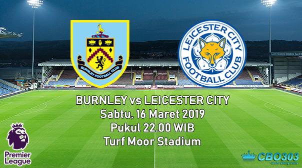 Prediksi Tepat Liga Inggris Burnley vs Leicester City (16 Maret 2019)