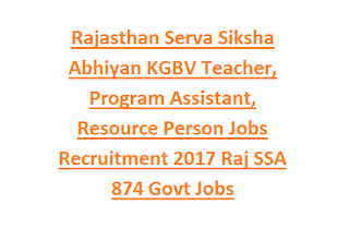 Rajasthan Serva Siksha Abhiyan KGBV Teacher, Program Assistant, Resource Person Jobs Recruitment 2017 Raj SSA 874 Govt Jobs