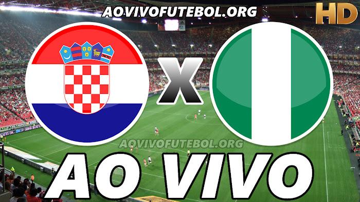 Ver Croácia x Nigéria Ao Vivo Online