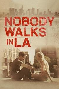 Watch Nobody Walks in L.A. Online Free in HD
