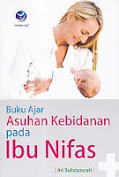 BUKU AJAR ASUHAN KEBIDANAN PADA IBU NIFAS Pengarang : Ari Sulistyawati Penerbit : Andi
