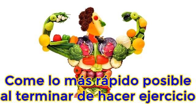 Es muy importante comer lo más rápido posible al terminar de hacer ejercicio