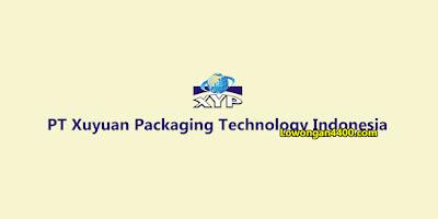 Lowongan Kerja PT Xuyuan Packaging Technology Indonesia