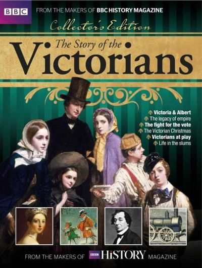 BBC History Magazine The Story of the Victorians  BBC History Magazine The Story of the Victorians 2016