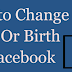 How to Change My Birthday In Facebook