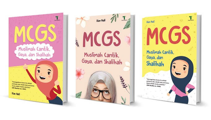 Proses Kreatif Penulisan  Buku MCGS  Muslimah Cantik Gaya Sholihah