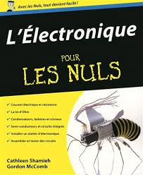 http://197.14.51.10:81/pmb/collections/SCIENCE%20ET%20TECHNOLOGIE/Electronique%20pour%20les%20nuls/LElectronique%20Pour%20les%20Nuls%20FRENCH%20Retail.pdf