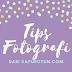 Tips Fotografi Dari Dapurotun.com