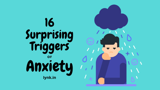 What Causes Anxiety - 16 Surprising Triggers