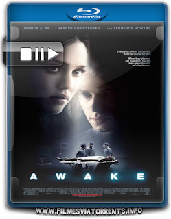 Awake - A Vida Por Um Fio Torrent - BluRay Rip 720p Dual Áudio