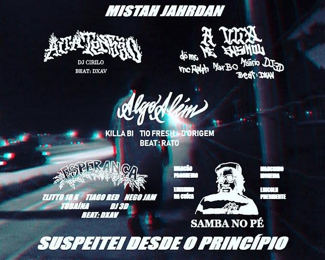 "Mistah Jahrdan lança o EP ""Suspeitei desde o princípio"""