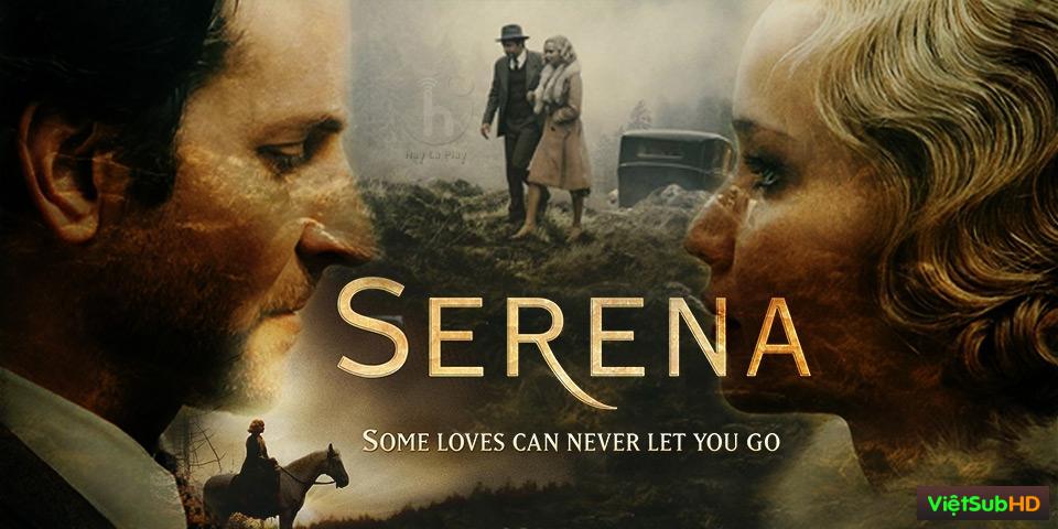 Phim Nàng Serena VietSub HD | Serena 2014