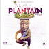 Audio | Mc Galaxy - Plantain (Prod. by Shizzy) | Download Fast