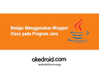 Contoh Program Pengertian Class Wrapper Class adalah  dalam Java