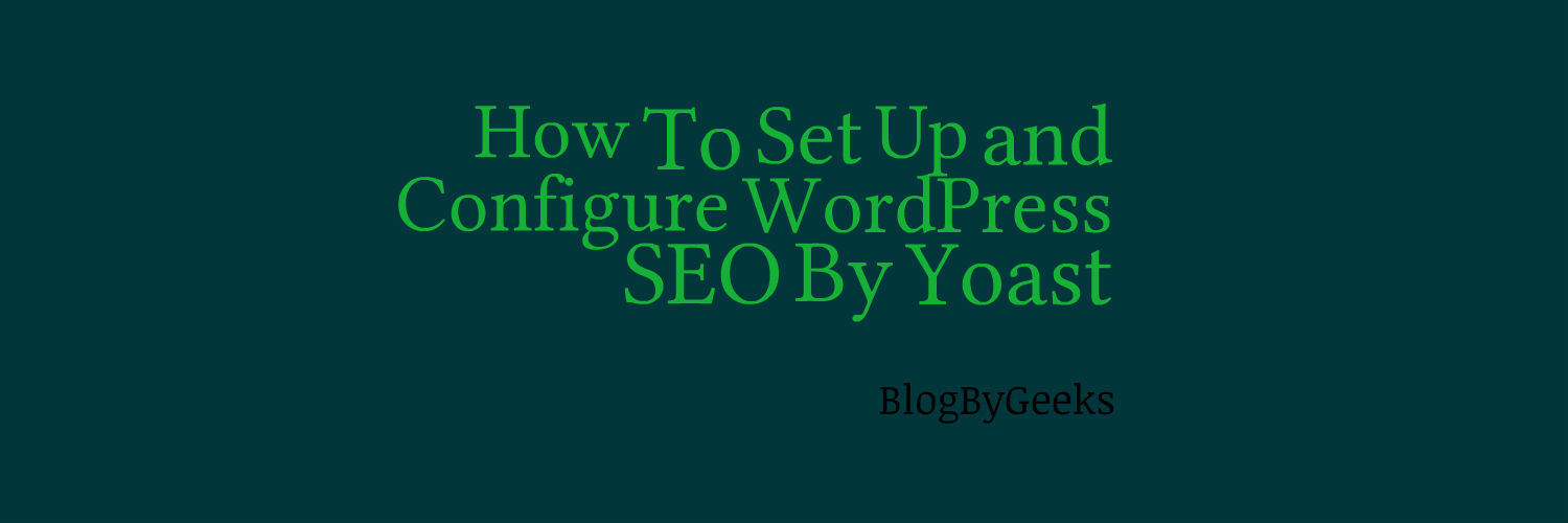 How To Set Up And Configure WordPress SEO Plugin By Yoast