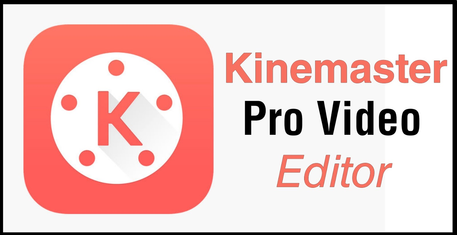 Kinemaster - Pro Video Editor App