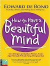 Download eBook How To Have A Beautiful Mind - Edward De Bono