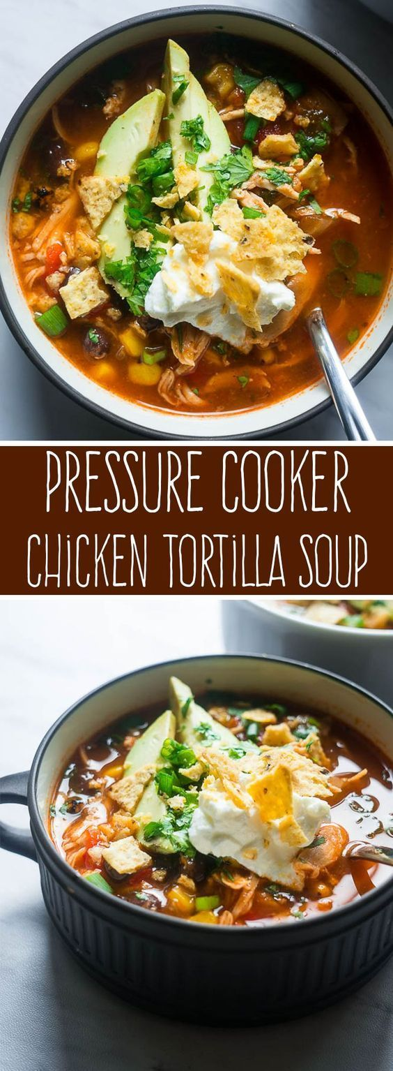 Amazing Pressure Cooker Chicken Tortilla Soup
