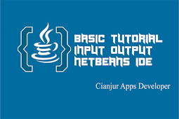 Cara Mendapatkan Input dan Menampilkan Output pada Java
