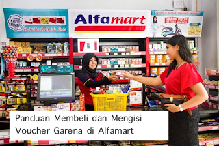 Panduan Cara Beli dan Isi Voucher Garena di Alfamart