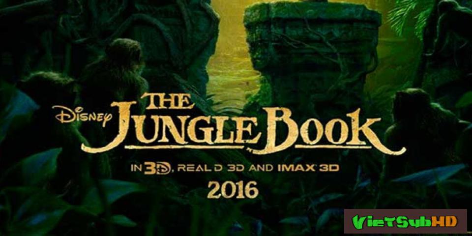 Phim Cậu Bé Rừng Xanh VietSub HD | The Jungle Book 2016