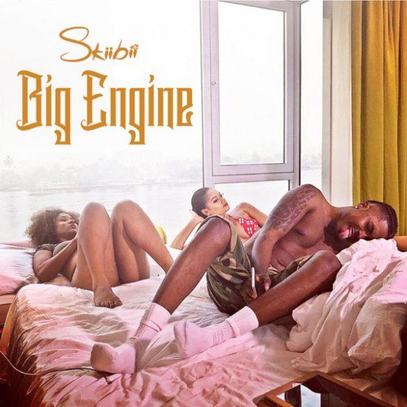 [Music] Skiibii – Big Engine