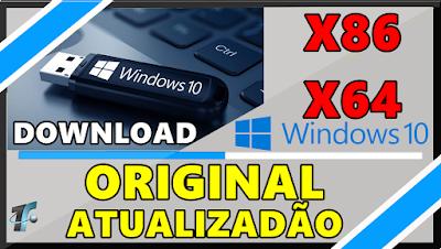 Download  Windows 10 x32 x64 Original e Atualizado