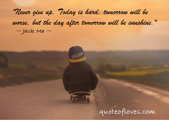 Motivational Quotes About Never Give Up 2018