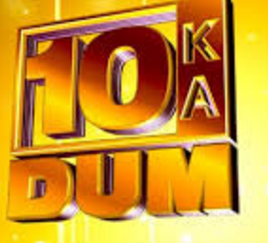10 ka Dum - A popular game show hosted by Salman Khan that aired on Sony TV.