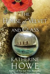 https://www.goodreads.com/book/show/12704827-the-house-of-velvet-and-glass?ac=1&from_search=true