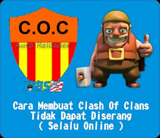 Cara Membuat Clash Of Clans Tidak Dapat Diserang ( Slalu Online )